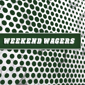 Weekend Wagers